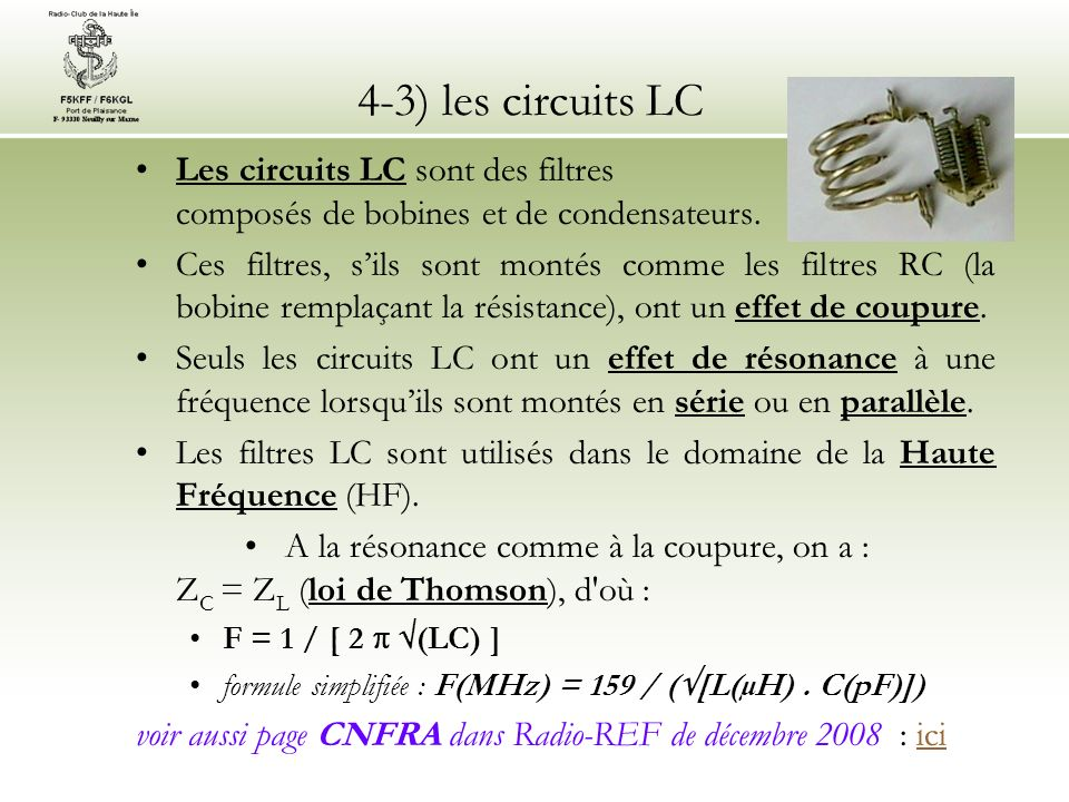 4-3) les circuits LC Les circuits LC sont des filtres composés de bobines et de condensateurs.