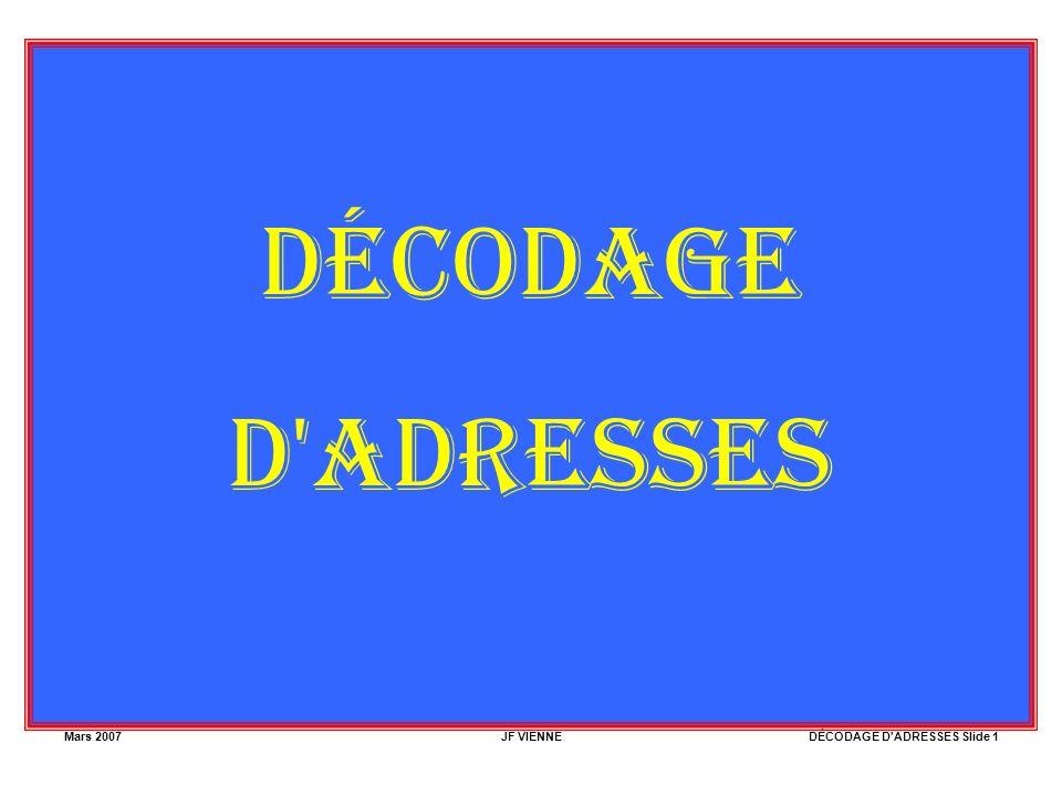 DÉCODAGE D ADRESSES Mars 2007 JF VIENNE
