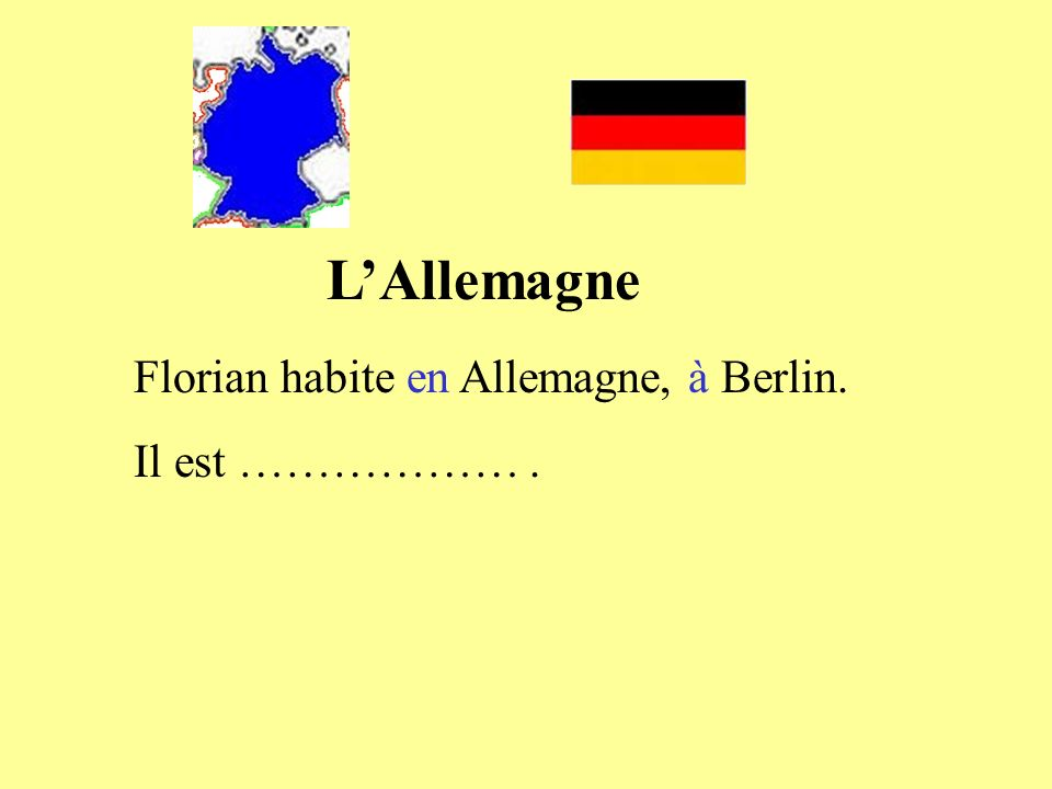 L'Allemagne Florian habite en Allemagne, à Berlin. Il est ……………… .