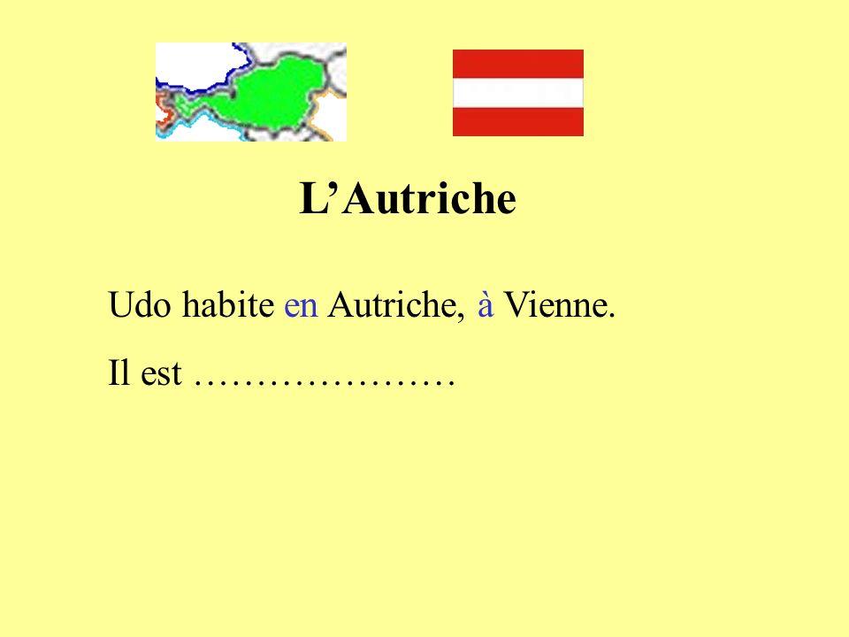 L'Autriche Udo habite en Autriche, à Vienne. Il est …………………