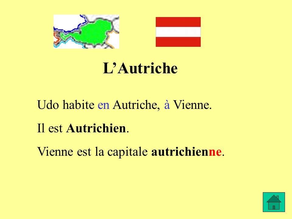 L'Autriche Udo habite en Autriche, à Vienne. Il est Autrichien.