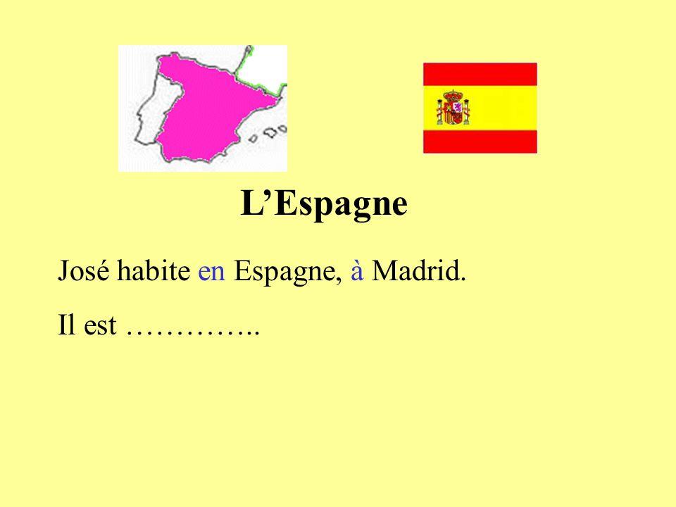 L'Espagne José habite en Espagne, à Madrid. Il est …………..