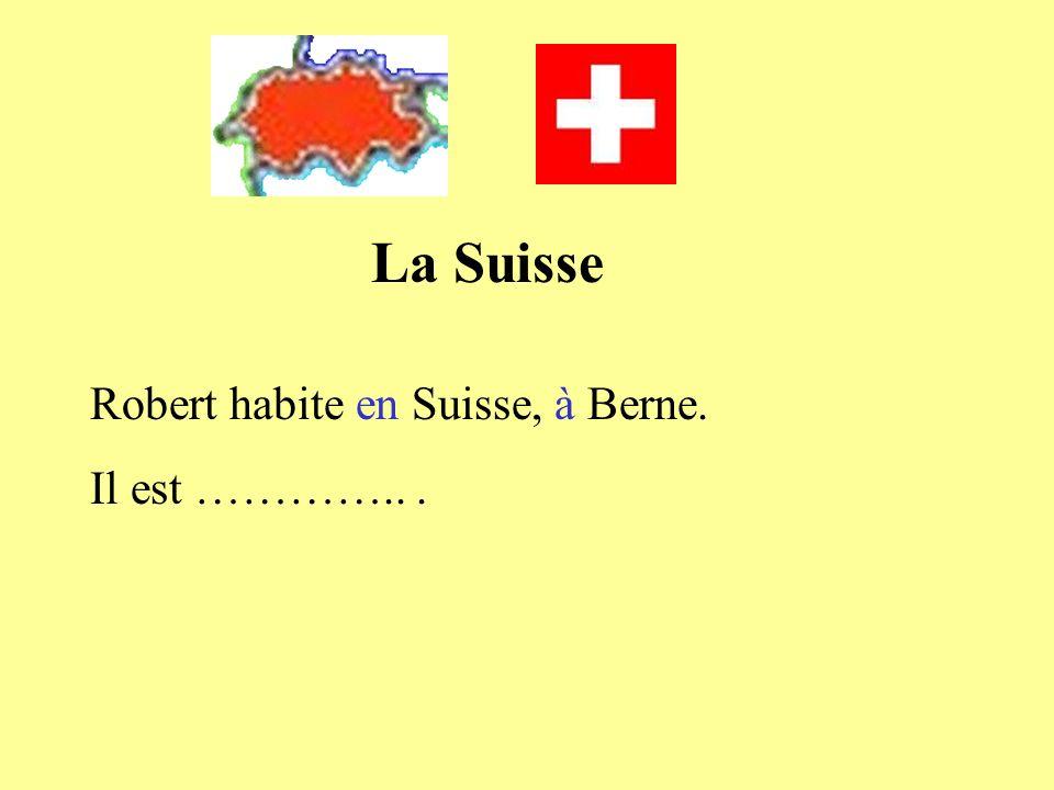 La Suisse Robert habite en Suisse, à Berne. Il est ………….. .