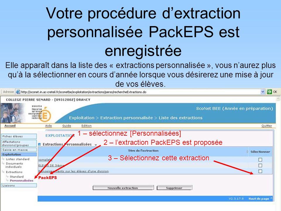 Votre procédure d'extraction personnalisée PackEPS est enregistrée