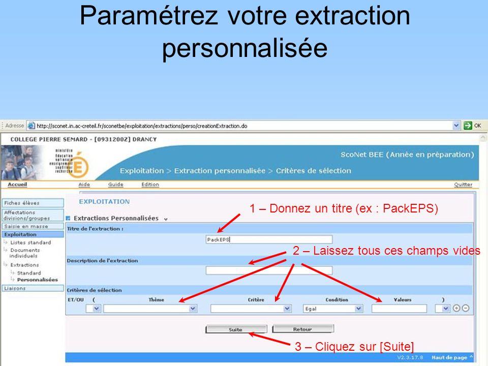 Paramétrez votre extraction personnalisée