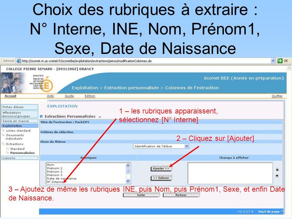 Choix des rubriques à extraire : N° Interne, INE, Nom, Prénom1, Sexe, Date de Naissance