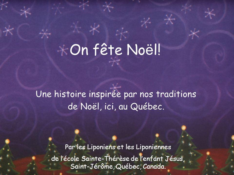 Une histoire inspirée par nos traditions de Noël, ici, au Québec.