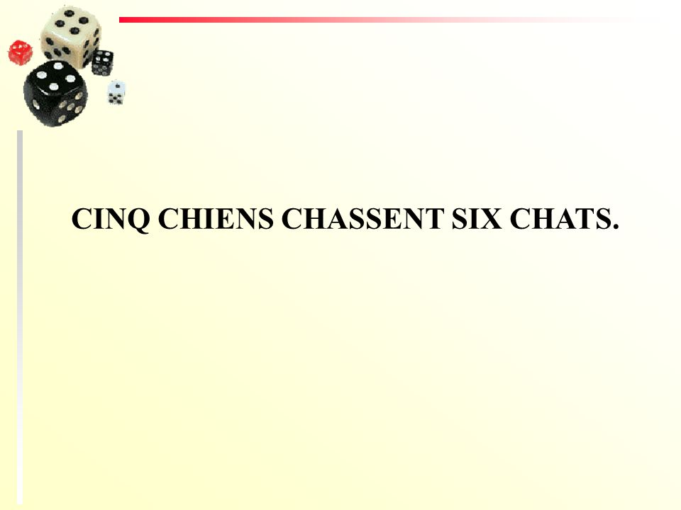 CINQ CHIENS CHASSENT SIX CHATS.