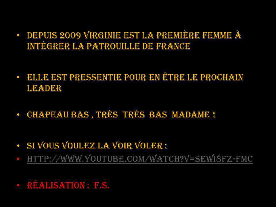 Depuis 2009 Virginie est la première femme à intégrer la patrouille de France