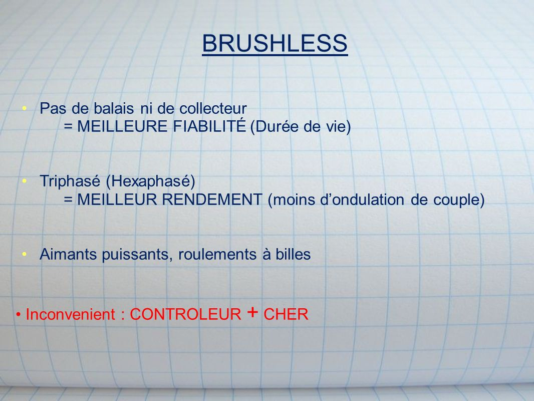 BRUSHLESS Pas de balais ni de collecteur