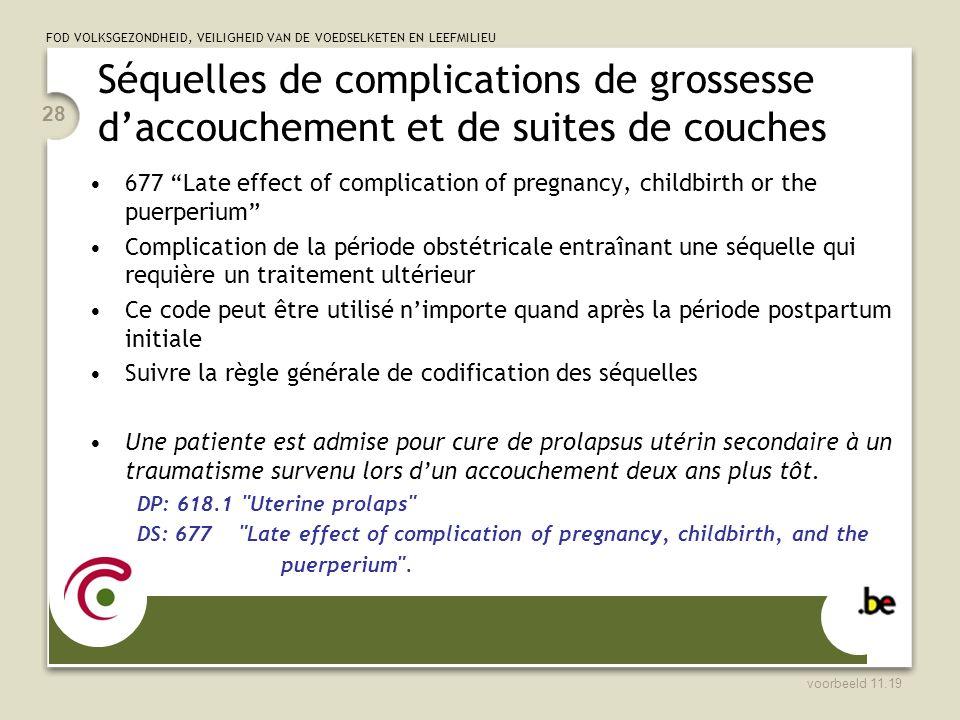 Séquelles de complications de grossesse d'accouchement et de suites de couches