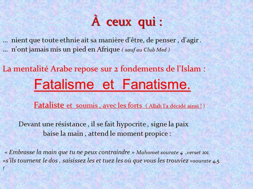 Fatalisme et Fanatisme.