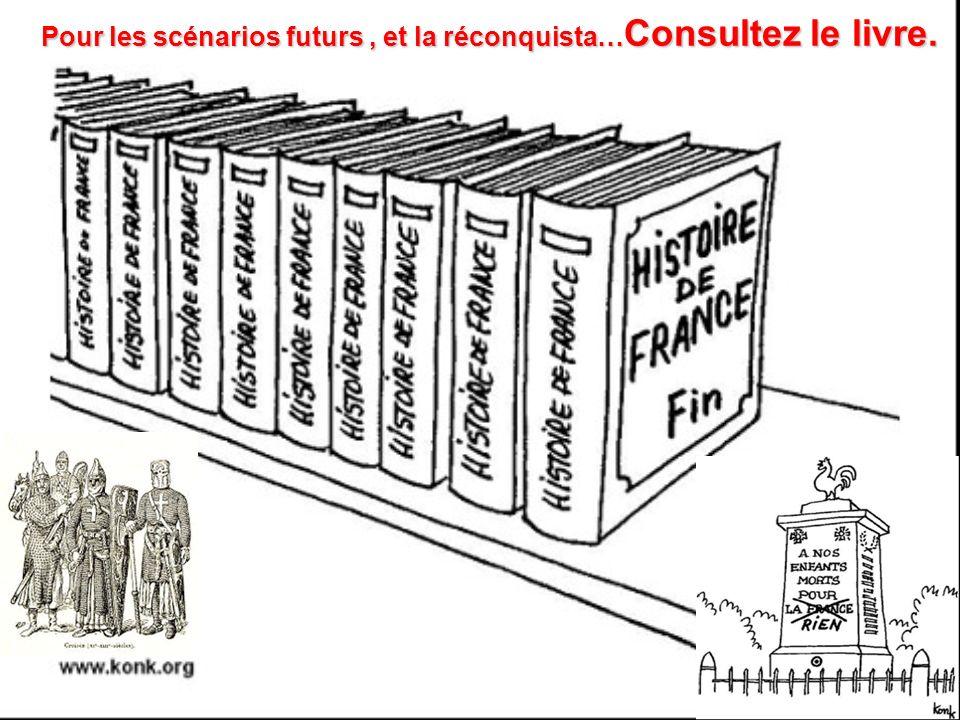 Pour les scénarios futurs , et la réconquista…Consultez le livre.