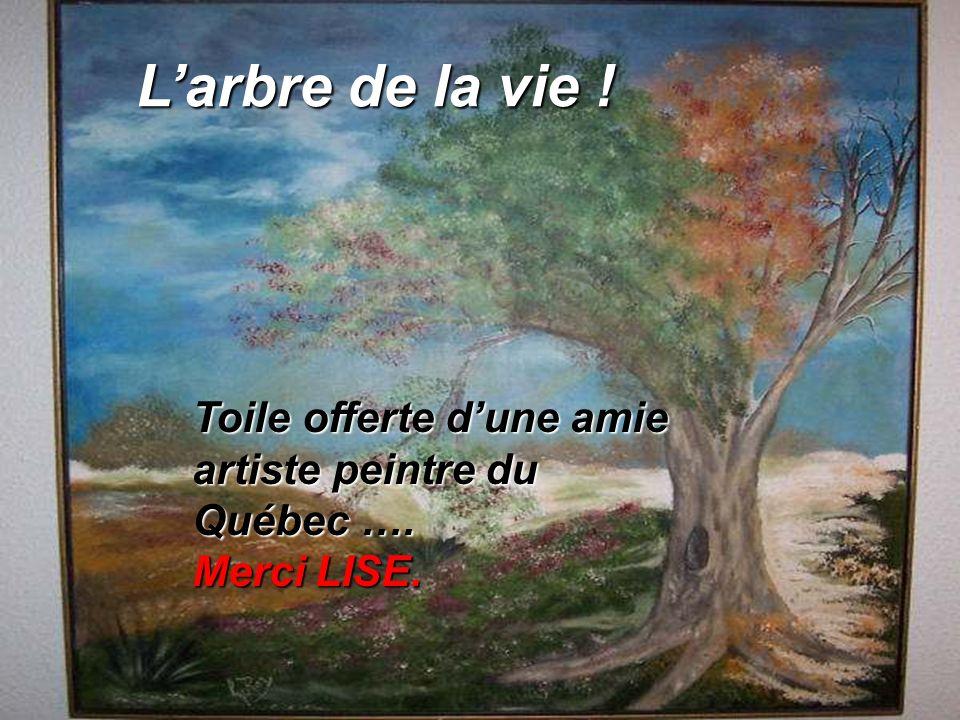 L'arbre de la vie ! Toile offerte d'une amie artiste peintre du Québec …. Merci LISE.