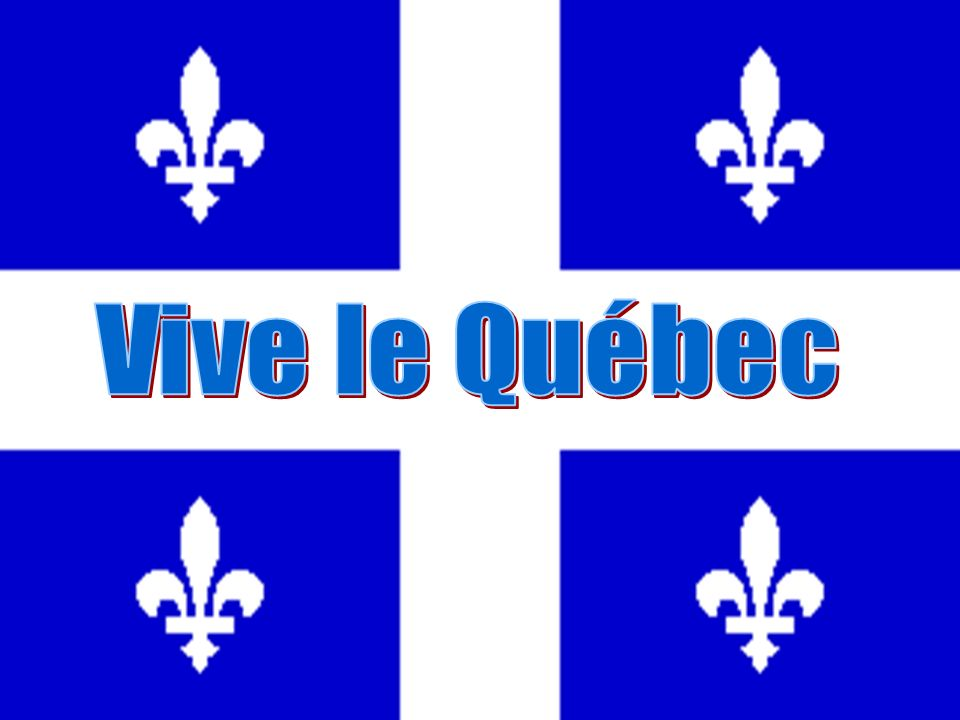 Vive le Québec