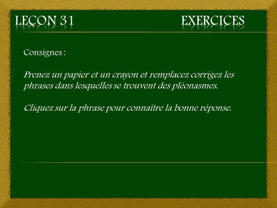 Leçon 31 Exercices Consignes :