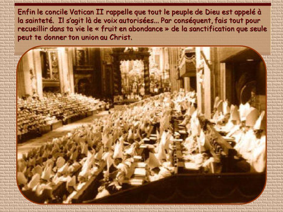Enfin le concile Vatican II rappelle que tout le peuple de Dieu est appelé à la sainteté.