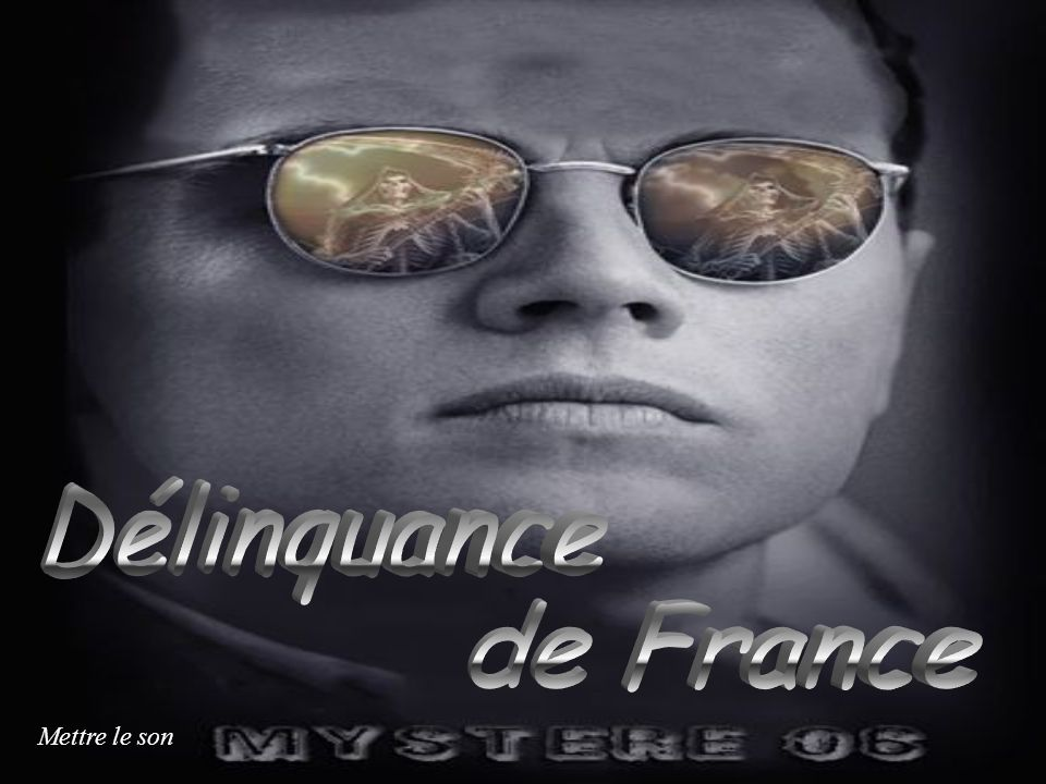 Délinquance de France Mettre le son 1