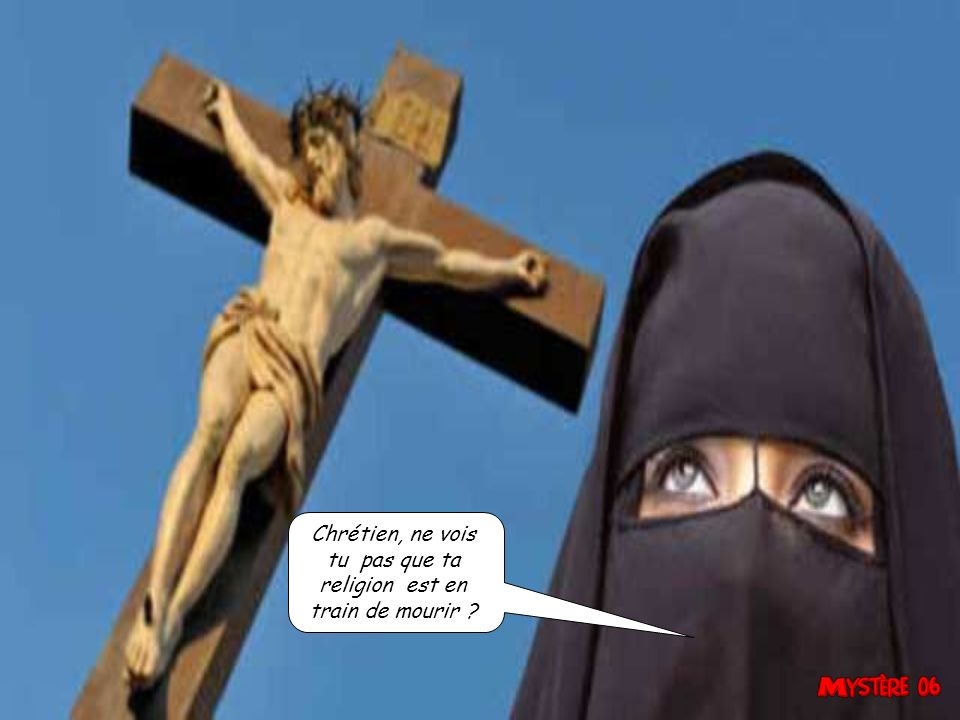 Chrétien, ne vois tu pas que ta religion est en train de mourir