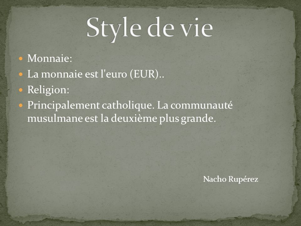 Style de vie Monnaie: La monnaie est l euro (EUR).. Religion: