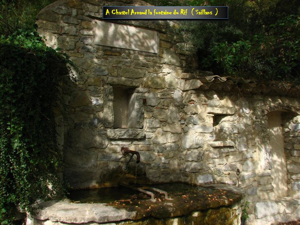 A Chastel Arnaud la fontaine du Rif ( Saillans )