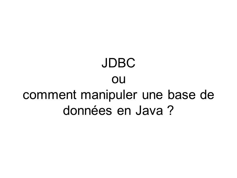 JDBC ou comment manipuler une base de données en Java