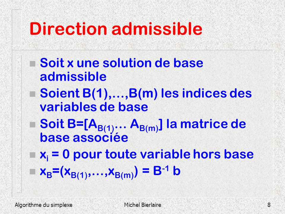 Direction admissible Soit x une solution de base admissible