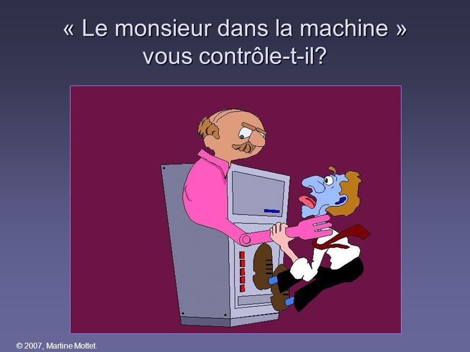 « Le monsieur dans la machine » vous contrôle-t-il