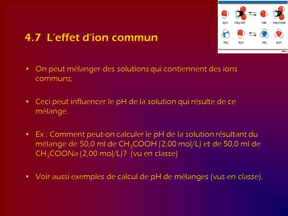 4.7 L'effet d'ion commun On peut mélanger des solutions qui contiennent des ions communs;