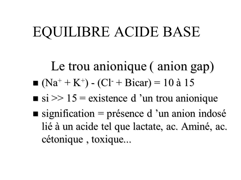 Le trou anionique ( anion gap)