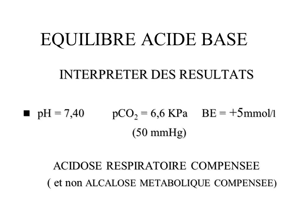 EQUILIBRE ACIDE BASE INTERPRETER DES RESULTATS