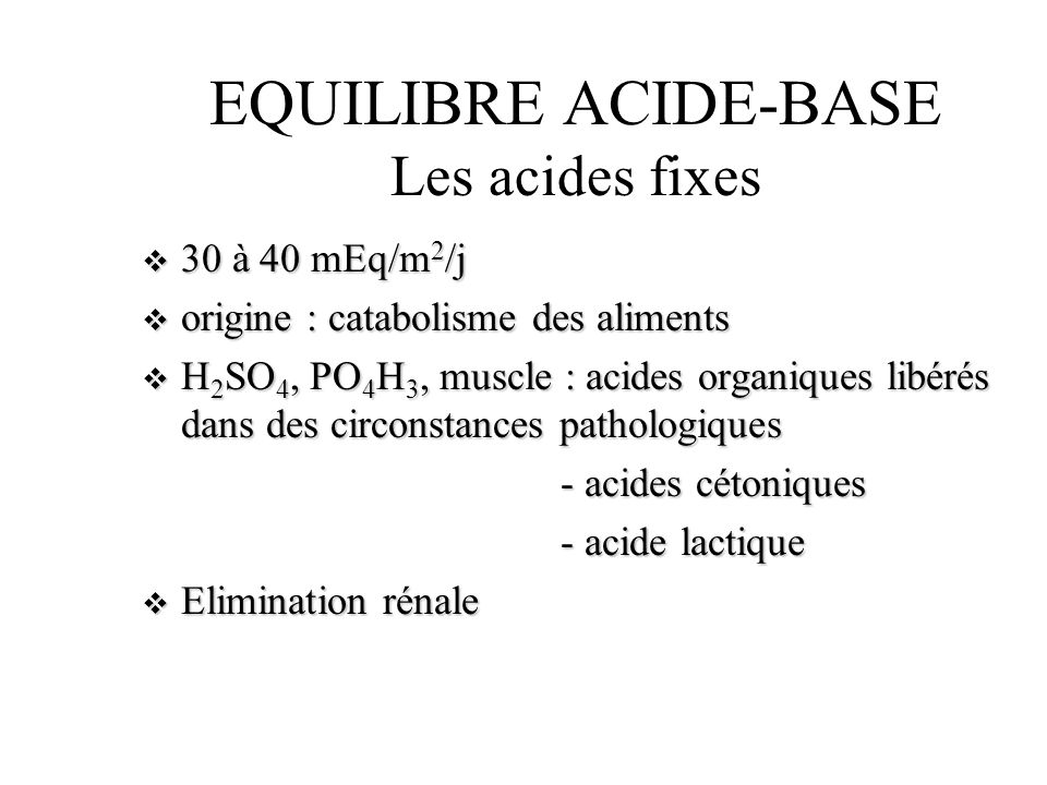 EQUILIBRE ACIDE-BASE Les acides fixes