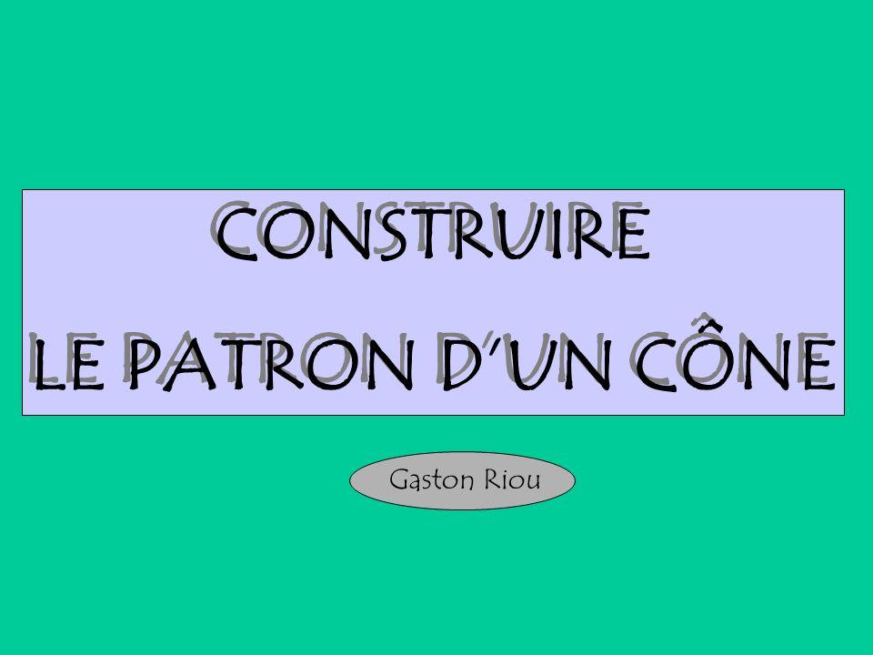 CONSTRUIRE LE PATRON D'UN CÔNE