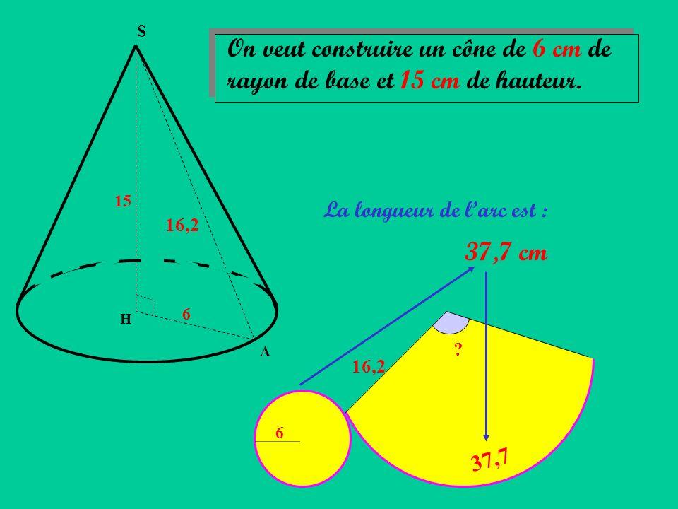S On veut construire un cône de 6 cm de rayon de base et 15 cm de hauteur. 15. La longueur de l'arc est :