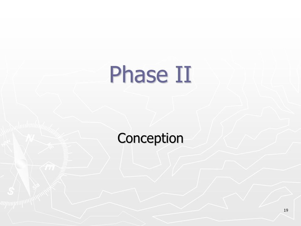 Phase II Conception
