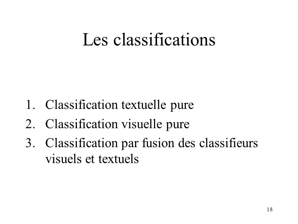 Les classifications Classification textuelle pure
