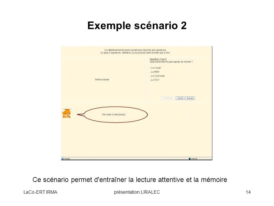 Exemple scénario 2 Ce scénario permet d entraîner la lecture attentive et la mémoire. LaCo-ERT IRMA.
