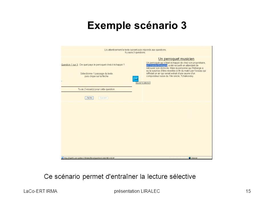 Exemple scénario 3 Ce scénario permet d entraîner la lecture sélective