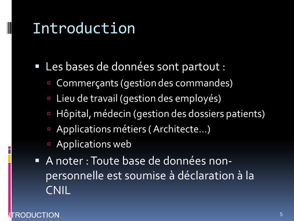 Introduction Les bases de données sont partout :