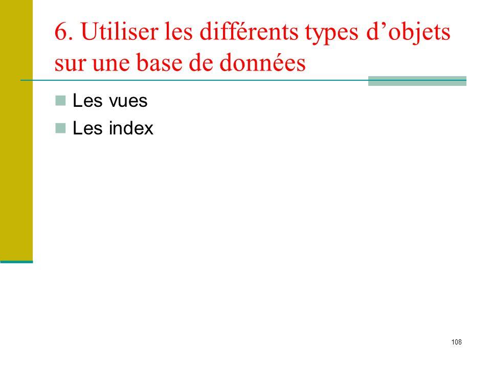 6. Utiliser les différents types d'objets sur une base de données