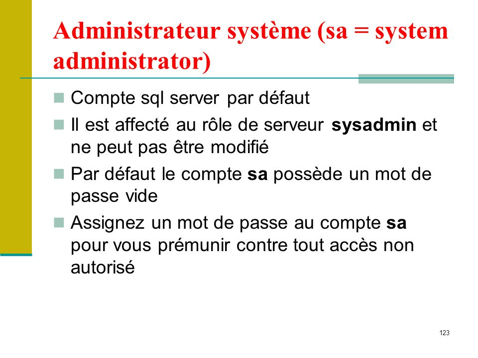 Administrateur système (sa = system administrator)