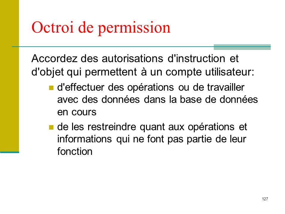 Octroi de permission Accordez des autorisations d instruction et d objet qui permettent à un compte utilisateur: