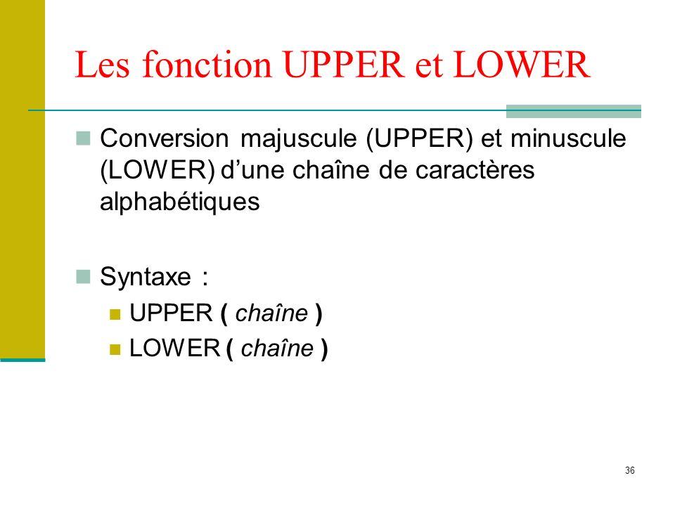 Les fonction UPPER et LOWER