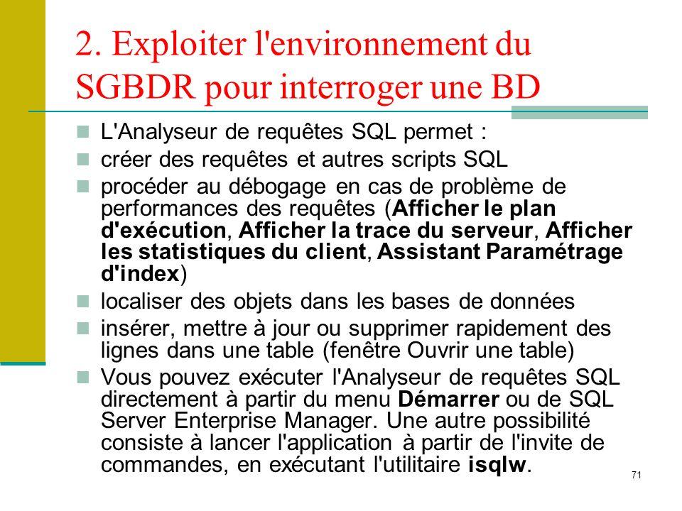 2. Exploiter l environnement du SGBDR pour interroger une BD