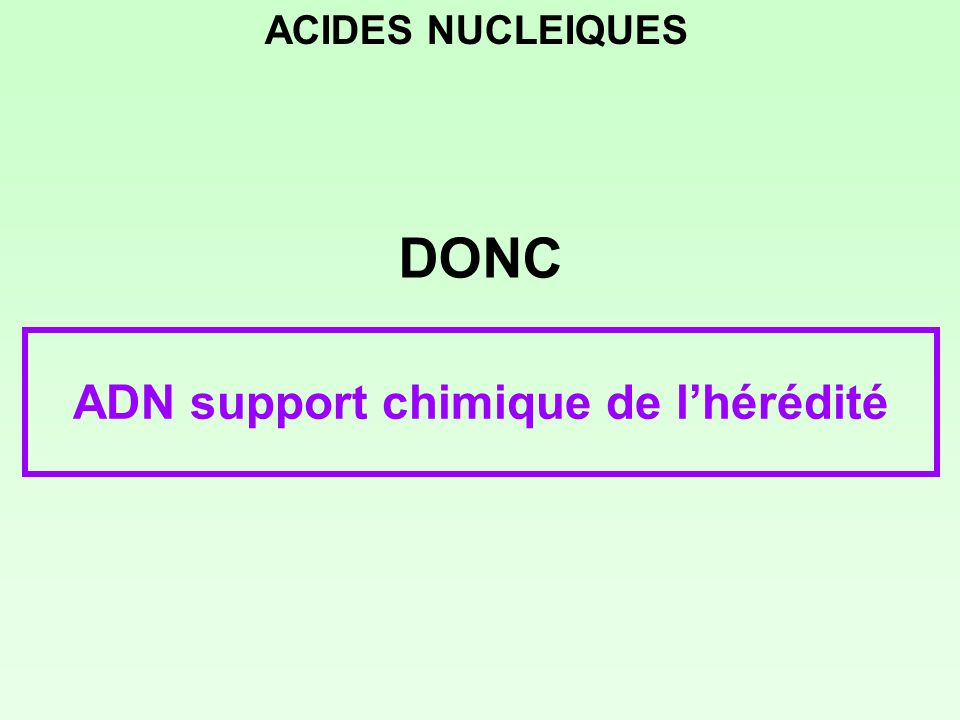 ADN support chimique de l'hérédité