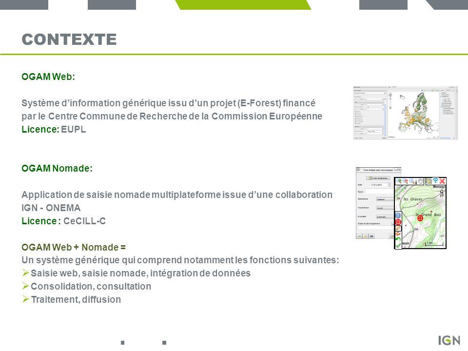 Contexte OGAM Web: Système d'information générique issu d'un projet (E-Forest) financé.