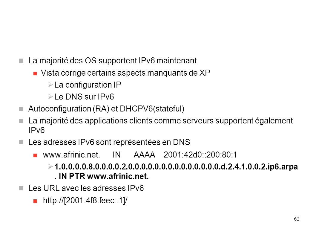 Applicatifs(1)‏ La majorité des OS supportent IPv6 maintenant