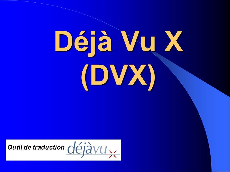 Déjà Vu X (DVX) Outil de traduction