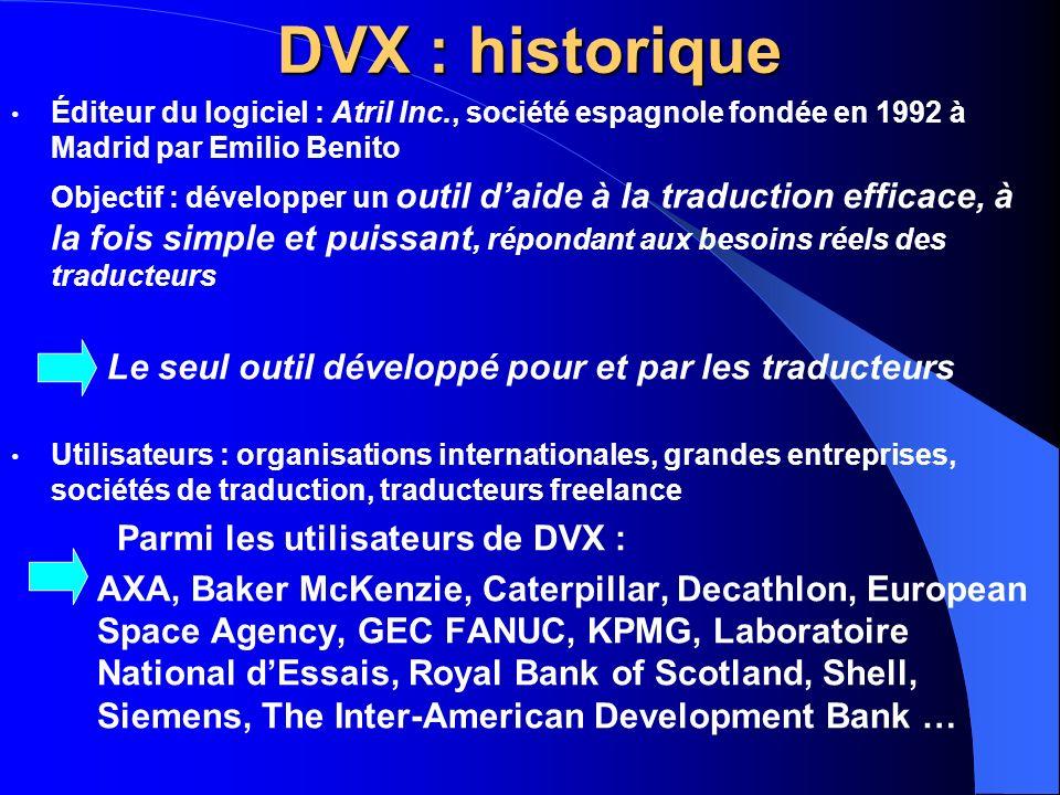 DVX : historique Parmi les utilisateurs de DVX :