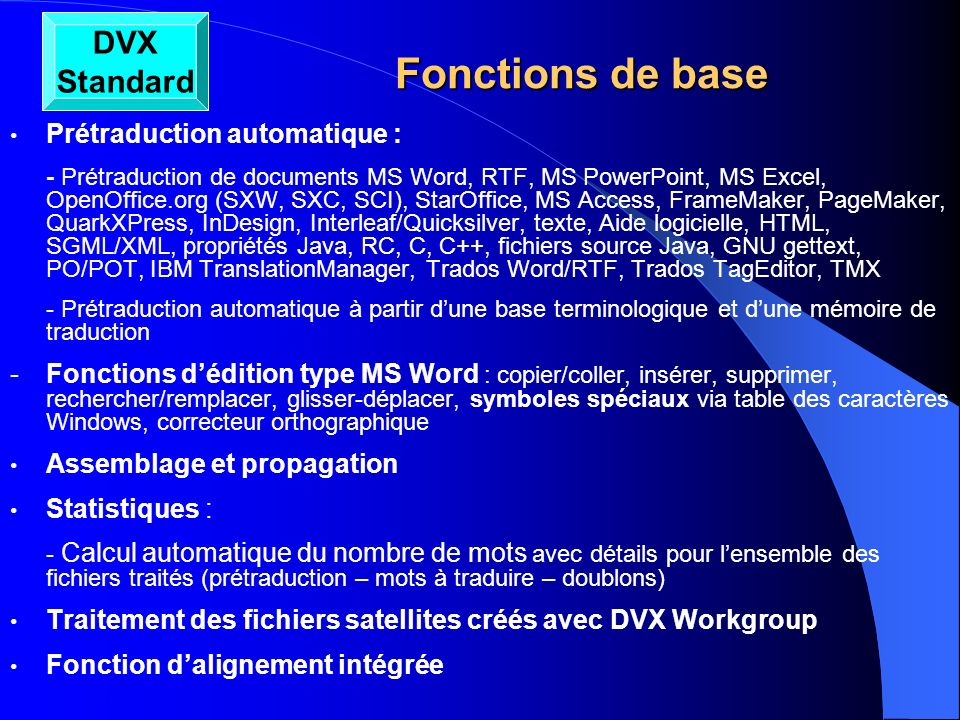 Fonctions de base DVX Standard Prétraduction automatique :